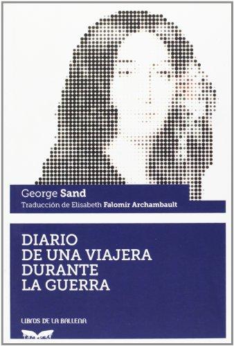 Diario de una viajera durante la guerra (Libros de la Ballena)