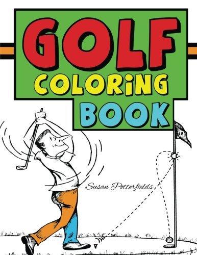 Golf Coloring Book by Susan Potterfields (2016-02-22) par Susan Potterfields