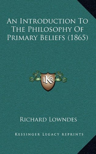 An Introduction to the Philosophy of Primary Beliefs (1865)