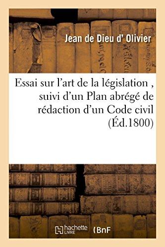 Essai sur l'art de la législation, suivi d'un Plan abrégé de rédaction d'un Code civil