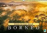 Entdeckertour durch Borneo (Wandkalender 2016 DIN A3 quer): Borneo: Inselriese im Pazifik (Monatskalender, 14 Seiten) (CALVENDO Orte)