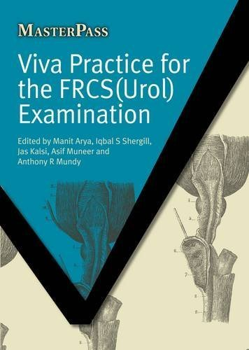 Viva Practice for the FRCS(Urol) Examination (Masterpass Series) by Manit Arya Published by Radcliffe Publishing Ltd (2010)