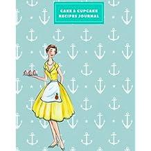 "Cake & Cupcake Recipes Journal: A Blank Cookbook Journal 110 Page, 8x10"" Writing Journal for School/Teacher/Office/Student (Bake Recipes Journal)"