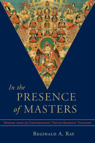 In the Presence of Masters: Wisdom from 30 Contemporary Tibetan...
