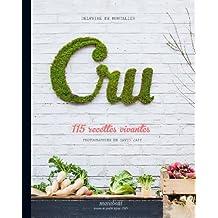 Cru, 115 recettes vivantes by Delphine de Montalier
