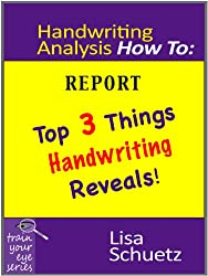 Handwriting Analysis How To: Top 3 Things Handwriting Reveals (Train Your Eye Book 1) (English Edition)