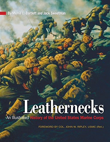 Leathernecks: An Illustrated History of the United States Marine Corps por Merrill L. Bartlett