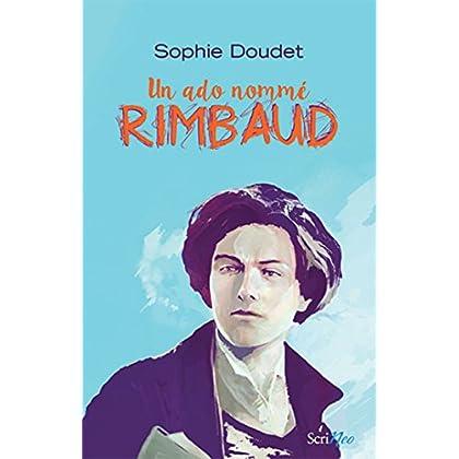 Un ado nommé Rimbaud (Jeunesse Ado)