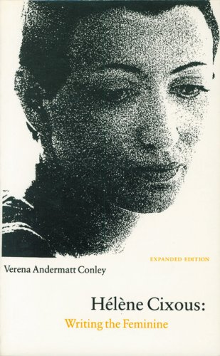 Helene Cixous: Writing the Feminine (Expanded Edition)