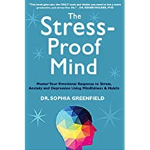 The Stress - Proof Mind: Master Your Emotional Response to Stress, Anxiety and Depression Using Mindfulness and Habits (English Edition)