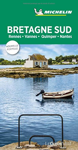 Bretagne Sud, Guide vert 2018 : Rennes, Vannes, Quimper, Nantes