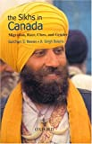 The Sikhs in Canada: Migration, Race, Class and Gender