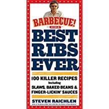 Best Ribs Ever: 100 Killer Recipes (Barbecue! Bible Cookbooks)