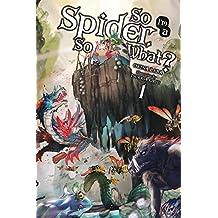 So I'm a Spider, So What? Vol. 1 (light novel) (So I'm a Spider, So What? (light novel), Band 1)