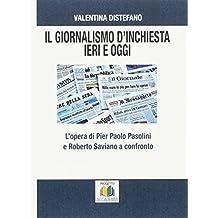 Il giornalismo d'inchiesta ieri e oggi. L'opera di Pier Paolo Pasolini e Roberto Saviano a confronto (Universitas)