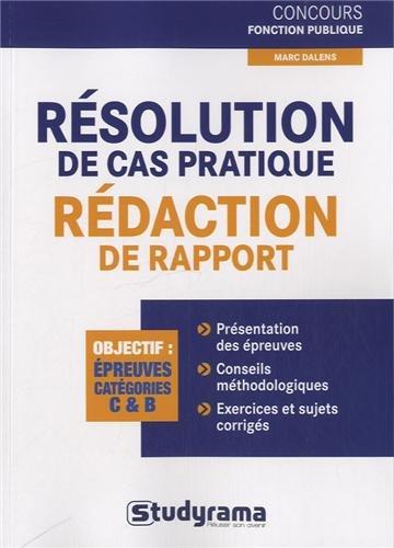 Résolution de cas pratiques : Rédaction de rapports par Marc Dalens