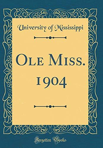 Ole Miss. 1904 (Classic Reprint) por University of Mississippi