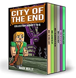 City of the End Collection: Books 1 to 6: (An Unofficial ...