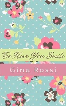 To Hear You Smile (English Edition) von [Rossi, Gina]