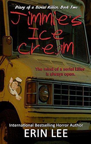 Jimmie's Ice Cream (Diary of a Serial Killer Book 2) by [Lee, Erin]