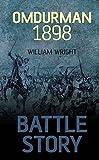 Battle Story: Omdurman 1898 by William Wright (2012-10-09)