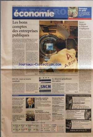 FIGARO ECONOMIE (LE) [No 19032] du 12/10/2005 - SEMAINE DU GOUT - UN TREMPLIN POUR LES INDUSTRIELS DE L'AGRO-ALIMENTAIRE LES BONS COMPTES DES ENTREPRISES PUBLIQUES SNCM - TOUT SE JOUERA VENDREDI LE DESARROI GRANDISSANT DES CADRES ACCOR - DUBRULE ET PELISSON S'EXPLIQUENT L'ESSENTIEL - POLEMIQUE SUR LE PROJET DE FINANCEMENT SECU AGRICULTURE - LES PAYS EMERGENTS DIVISES LES DECIDEURS LA LISTE DES ENTREPRISES CITEES LA COTE COMPLETE NOUVELLES PRESSIONS SUR LE YUAN CHINOIS BERTE