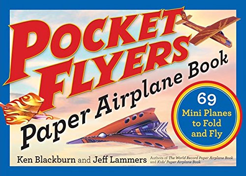 Pocket Flyers Paper Airplane Book: 69 Mini Planes to Fold and Fly (Paper Airplanes) por Ken Blackburn