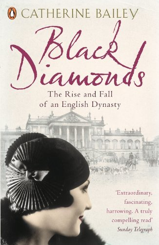 Black Diamonds: The Rise And Fall Of A Great English Dynasty by Catherine Bailey (2008-04-29)