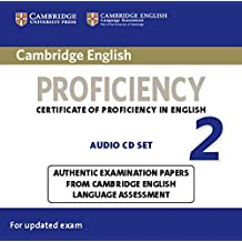 Cambridge English Proficiency 2 Audio CDs (2): Authentic Examination Papers from Cambridge English Language Assessment (CPE Practice Tests) by University Of Cambridge Local Examinatio (2015-05-21)