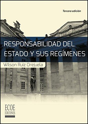 Responsabilidad del Estado y sus regímenes por Wilson Ruiz Orjuela