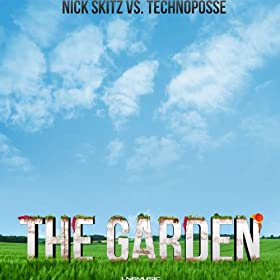 Nick Skitz Vs Technoposse-The Garden