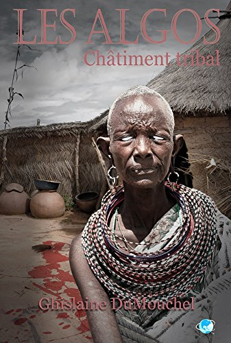 Châtiment tribal (Les Algos t. 4) par Ghislaine DuMouchel