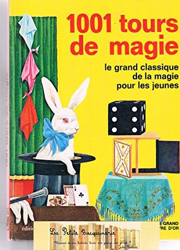 1001 TOURS DE MAGIE le grand classique de la magie pour les jeunes par C. RAWSON par C. RAWSON