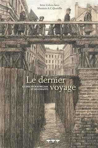 Le Dernier Voyage - Le dernier voyage : Le docteur Korczak
