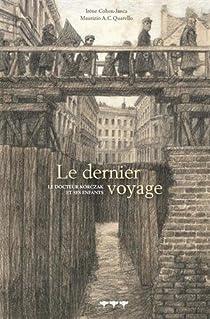 Le dernier voyage : Le docteur Korczak et ses enfants par Cohen-Janca