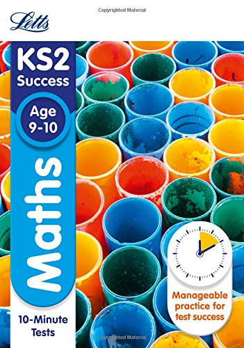 Maths Age 9-10: 10-Minute Tests (Letts KS2 SATs Revision Success - New Curriculum)