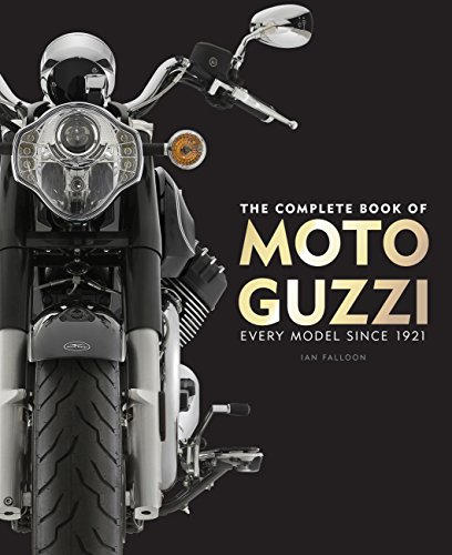 The Complete Book of Moto Guzzi: Every Model Since 1921 (Complete Book...