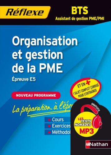 Organisation et gestion de la PME BTS Assistant de gestion PME/PMI : Epreuve E5 par Eric Favro