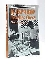 Kasparov Teaches Chess (The Macmillan Chess Library) by Gary Kasparov (1986-08-01)