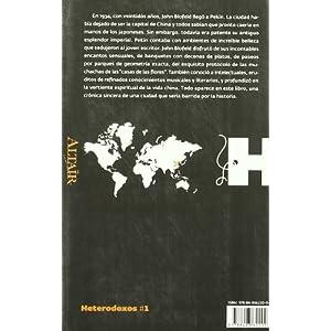 Pekín me deslumbró: Crónica hedonista y refinada de los años treinta en la ciudad (HETERODOXOS)