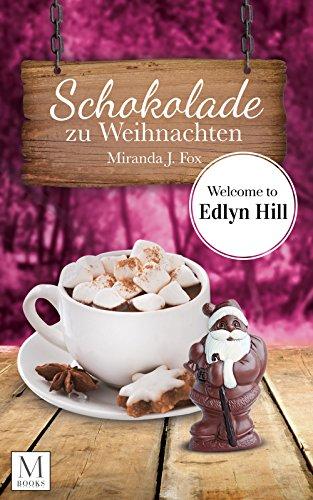 Buchseite und Rezensionen zu 'Schokolade zu Weihnachten: Welcome to Edlyn Hill' von Miranda J. Fox