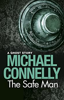 The Safe Man: A Ghost Story (English Edition) von [Connelly, Michael]