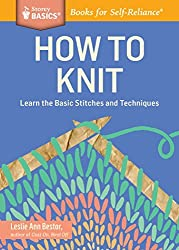 How to Knit: Learn the Basic Stitches and Techniques. A Storey BASICS?? Title by Leslie Ann Bestor (2014-08-26)
