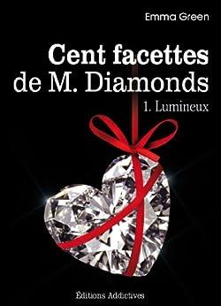 Les 100 Facettes de Mr. Diamonds - Volume 1 : Lumineux par [Green, Emma]
