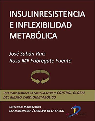Insulinresistencia e inflexibilidad metabólica (Capítulo del libro Control global del riesgo cardiometabólico ): 1