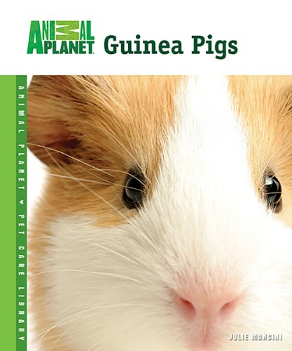 Guinea Pigs (Animal Planet Pet Care Library) -