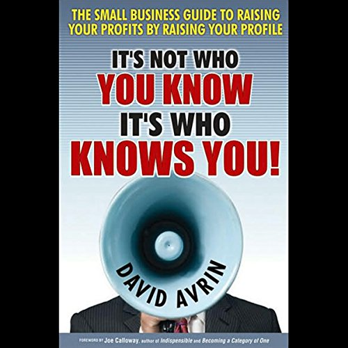 It's Not Who You Know, It's Who Knows You  Audiolibri