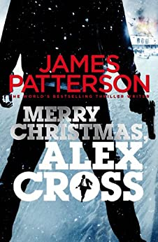 Merry Christmas, Alex Cross: (Alex Cross 19) by [Patterson, James]
