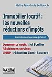Immobilier locatif : les nouvelles réductions d'impôts - Logements neufs : loi Scellier, Résidences services, LMNP : réduction Censi-Bouvard (Concrètement que dois-je faire)...