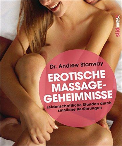 Erotische Massagegeheimnisse: Leidenschaftliche Stunden durch sinnliche Berührungen